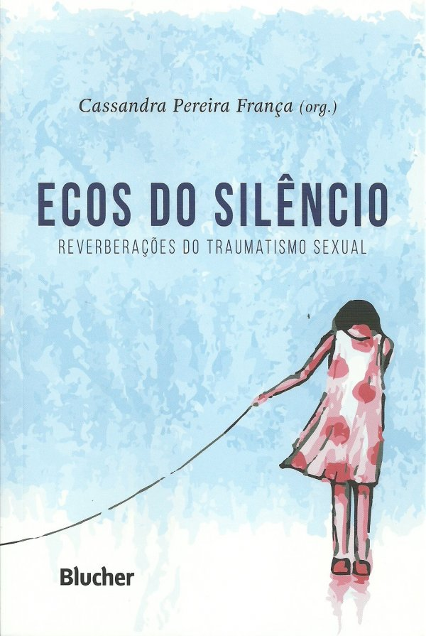 ECOS DO SILÊNCIO - REVERBERAÇÕES DO TRAUMATISMO SEXUAL