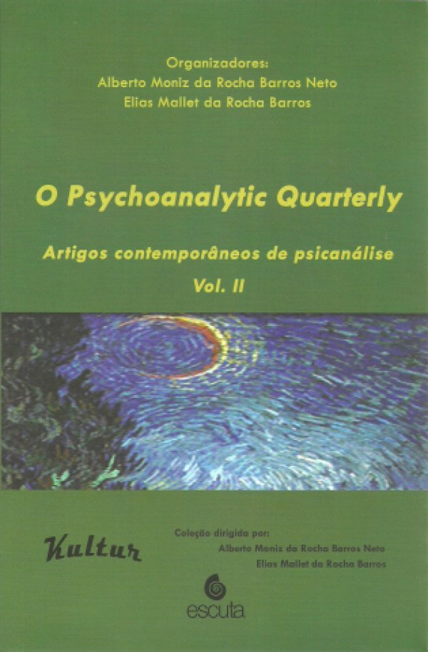 O PSYCHOANALYTIC QUARTERLY - ARTIGOS CONTEMPORÂNEOS DE PSICANÁLISE - VOL II