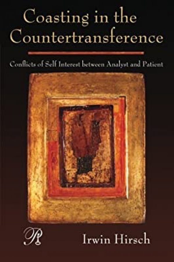 COASTING IN THE COUNTERTRANSFERENCE - CONFLICTS OF SELF INTEREST BETWEEN ANALYST AND PATIENT