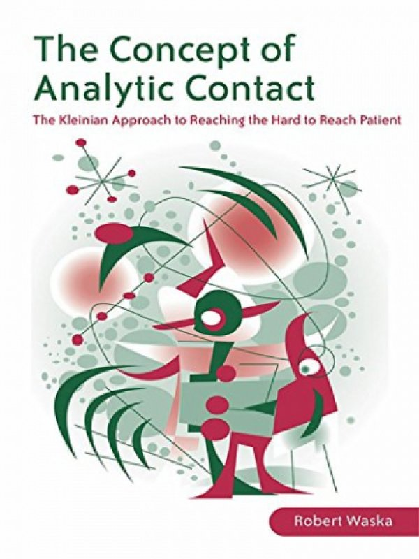 THE CONCEPT OF ANALYTIC CONTACT - THE KLEINIAN APPROACH TO REACHING THE HARD TO REACH PATIENT