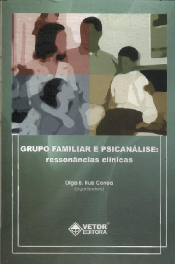 GRUPO FAMILIAR E PSICANÁLISE - RESSONÂNCIAS CLÍNICAS