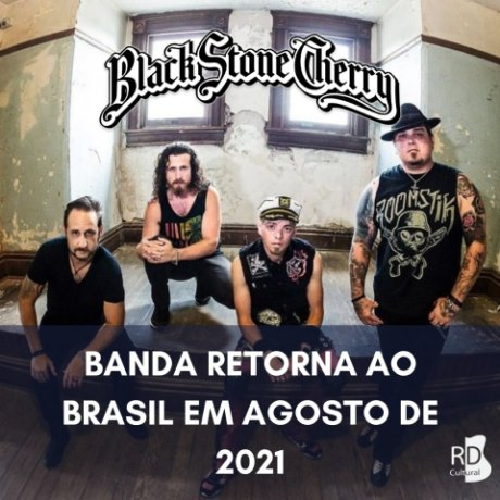 Excursão - Black Stone Cherry 2021